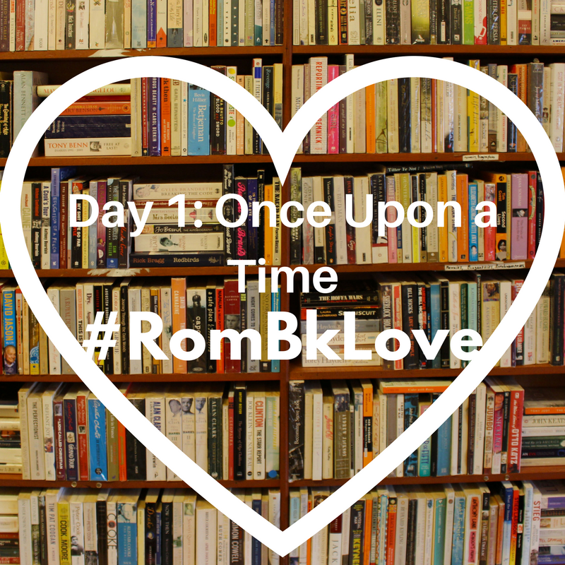 Bookcase filled with books overlayed with the following text: Day 1: Once Upon a Time #RombkLove