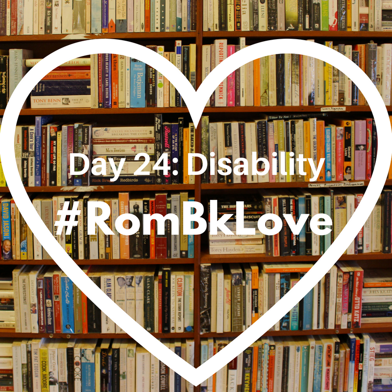 Day 24_ Disability #Rombklove