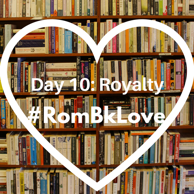 Day 10: Royalty #Rombklove