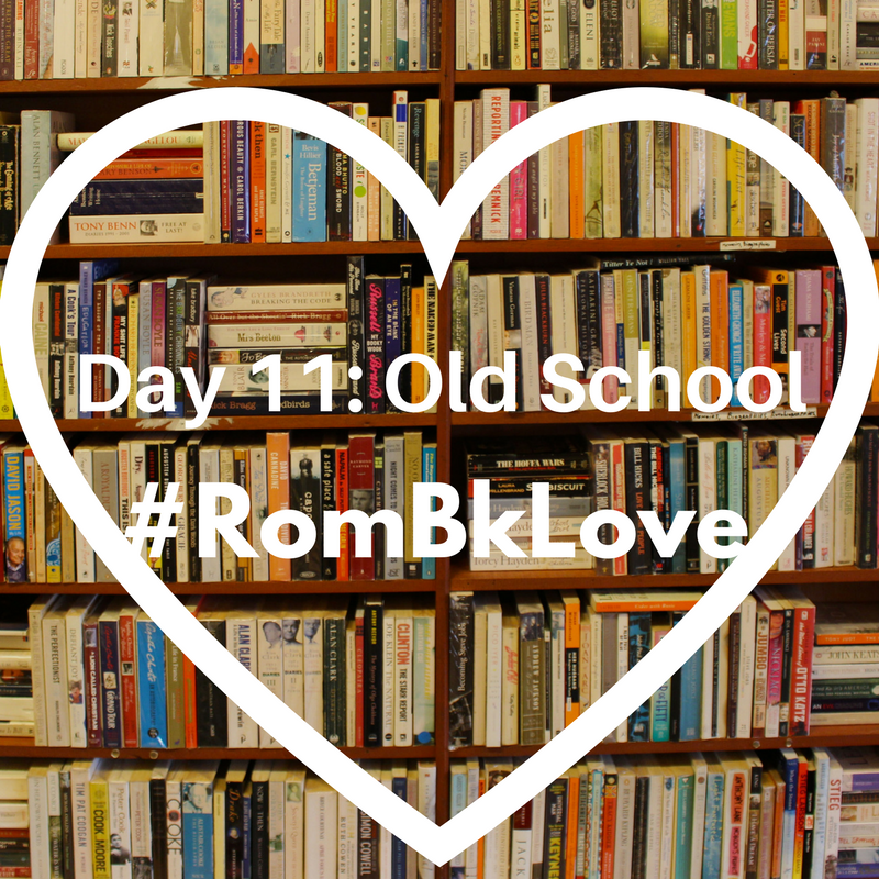 Day 11: Old School #Rombklove