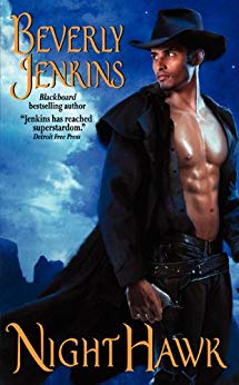 Cover of Night Hawk by Beverly Jenkins. Black man, shirtless, wearing a black stetson and black leather duster.